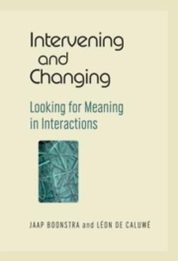 Boonstra, Jaap - Intervening and Changing: Looking for Meaning in Interactions, ebook