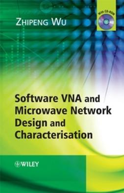 Wu, Zhipeng - Software VNA and Microwave Network Design and Characterisation, ebook