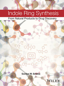 Gribble, Gordon W. - Indole Ring Synthesis: From Natural Products to Drug Discovery, ebook