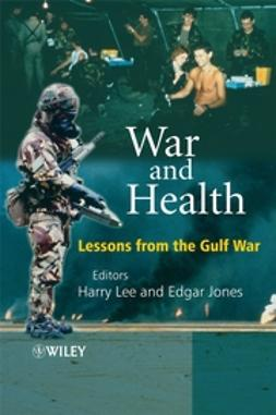 Jones, Edgar - War and Health: Lessons from the Gulf War, ebook