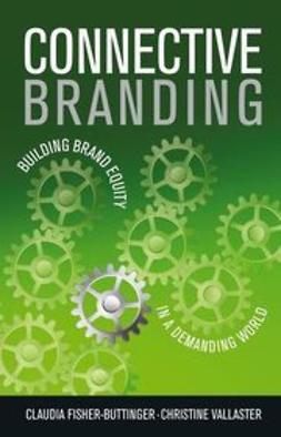 UNKNOWN - Connective Branding: Building Brand Equity in a Demanding World, e-bok