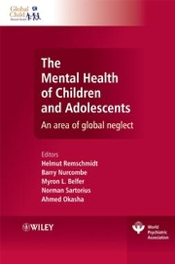 Belfer, Myron Lowell - The Mental Health of Children and Adolescents: An area of global neglect, ebook