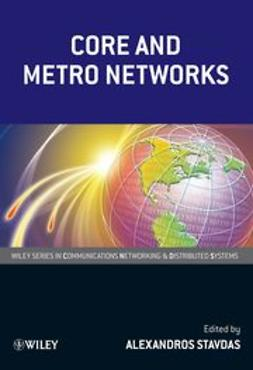 Stavdas, Alexandros - Core and Metro Networks, ebook