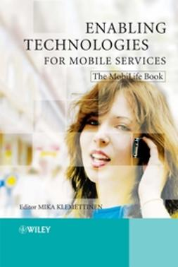 Klemettinen, Mika - Enabling Technologies for Mobile Services: The MobiLife Book, e-kirja
