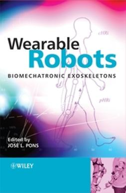 Pons, José L. - Wearable Robots: Biomechatronic Exoskeletons, ebook