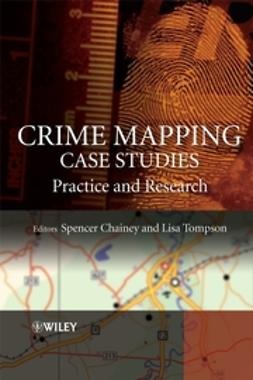 Chainey, Spencer - Crime Mapping Case Studies: Practice and Research, e-bok