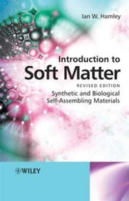 Hamley, Ian W. - Introduction to Soft Matter: Synthetic and Biological Self-Assembling Materials, ebook