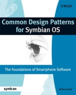 Issott, Adrian A. I. - Common Design Patterns for Symbian OS: The Foundations of Smartphone Software, e-kirja