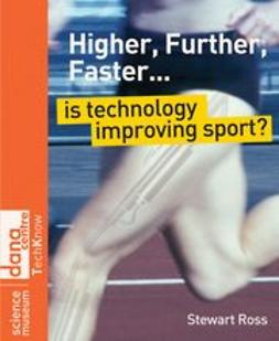 Ross, Stewart - Higher, Further, Faster: Is Technology Improving Sport, ebook