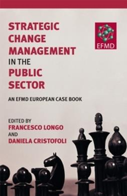 Cristofoli, Daniela - Strategic Change Management in the Public Sector: An EFMD European Case Book, ebook