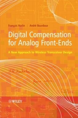 Bourdoux, André - Digital Compensation for Analog Front-Ends: A New Approach to Wireless Transceiver Design, ebook
