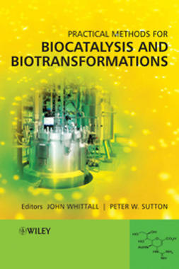 Whittall, John - Practical Methods for Biocatalysis and  Biotransformations, ebook