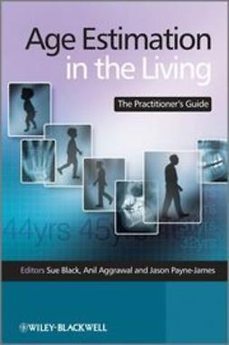 Black, Sue - Age Estimation in the Living: The Practitioner's Guide, ebook
