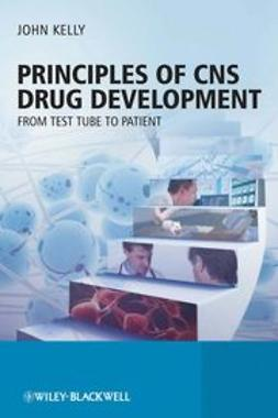 Kelly, John - Principles of CNS Drug Development: From Test Tube to Patient, e-bok