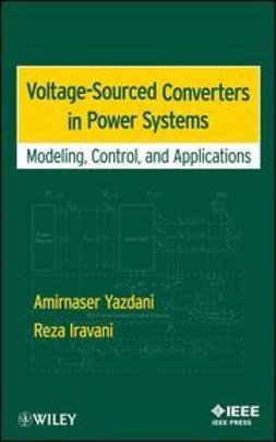 Yazdani, Amirnaser - Voltage-Sourced Converters in Power Systems, e-bok