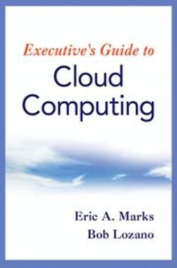 Marks, Eric A. - Executive's Guide to Cloud Computing, ebook