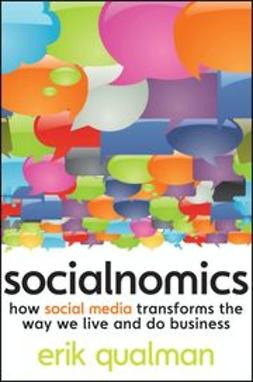 Qualman, Erik - Socialnomics: How social media transforms the way we live and do business, e-bok