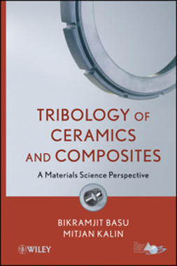 Basu, Bikramjit - Tribology of Ceramics and Composites: Materials Science Perspective, ebook