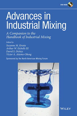 Atiemo-Obeng, Victor A. - Advances in Industrial Mixing: A Companion to the Handbook of Industrial Mixing, ebook