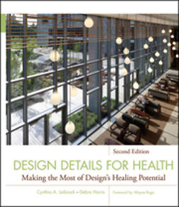 Leibrock, Cynthia A. - Design Details for Health: Making the Most of Design's Healing Potential, ebook