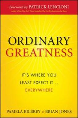 UNKNOWN - Ordinary Greatness: It's Where You Least Expect It ... Everywhere, ebook
