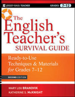 Brandvik, Mary Lou - The English Teacher's Survival Guide: Ready-To-Use Techniques & Materials for Grades 7-12, e-kirja