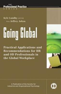 Lundby, Kyle - Going Global: Practical Applications and Recommendations for HR and OD Professionals in the Global Workplace, e-kirja