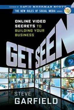 Garfield, Steve - Get Seen: Online Video Secrets to Building Your Business, e-kirja