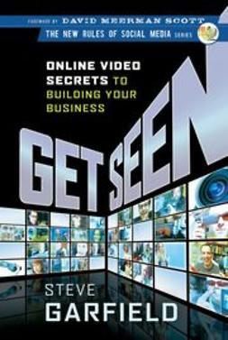 Garfield, Steve - Get Seen: Online Video Secrets to Building Your Business, ebook