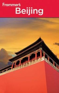 Lin-Liu, Jen - Frommer's® Beijing, ebook