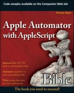 Myer, Thomas - Apple Automator with AppleScript Bible, ebook
