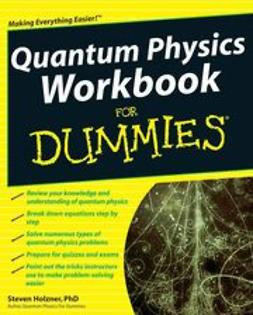 Holzner, Steven - Quantum Physics Workbook For Dummies, ebook