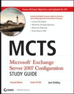 Stidley, Joel - MCTS: Microsoft Exchange Server 2007 Configuration Study Guide: Exam 70-236, e-bok