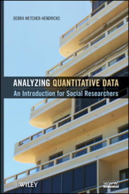 Wetcher-Hendricks, Debra - Analyzing Quantitative Data: An Introduction for Social Researchers, e-bok