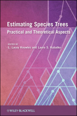 Knowles, L. Lacey - Estimating Species Trees: Practical and Theoretical Aspects, ebook
