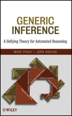 Kohlas, Juerg - Generic Inference: A Unifying Theory for Automated Reasoning, ebook