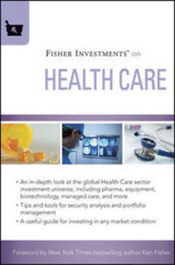 Kelly, Michael - Fisher Investments on Health Care, ebook
