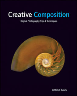 Davis, Harold - Creative Composition: Digital Photography Tips & Techniques, ebook