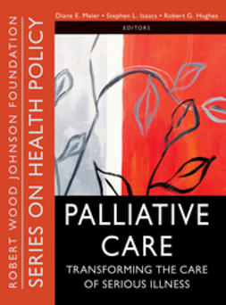 Hughes, Robert - Palliative Care: Transforming the Care of Serious Illness, ebook