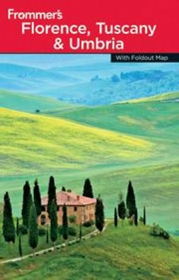 Moretti, John - Frommer's® Florence, Tuscany & Umbria, ebook