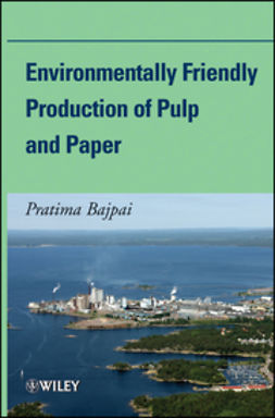 Bajpai, Pratima - Environmentally Friendly Production of Pulp and Paper, ebook