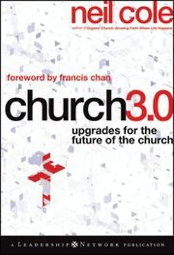 Cole, Neil - Church 3.0: Upgrades for the Future of the Church, e-kirja