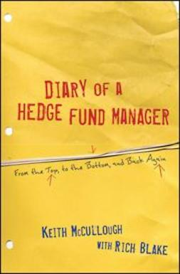McCullough, Keith - Diary of a Hedge Fund Manager : From the Top, to the Bottom, and Back Again, e-kirja