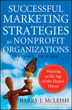 McLeish, Barry J. - Successful Marketing Strategies for Nonprofit Organizations: Winning in the Age of the Elusive Donor, ebook