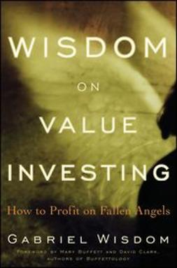 Wisdom, Gabriel - Wisdom on Value Investing: How to Profit on Fallen Angels, ebook