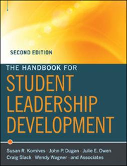 Dugan, John P. - The Handbook for Student Leadership Development, ebook