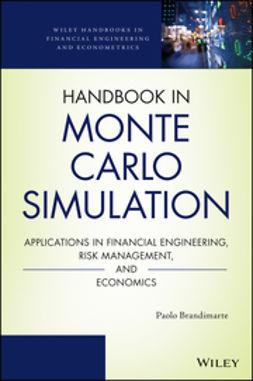 Brandimarte, Paolo - Handbook in Monte Carlo Simulation: Applications in Financial Engineering, Risk Management, and Economics, e-kirja