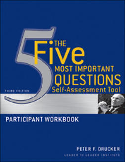 Drucker, Peter F. - The Five Most Important Questions Self Assessment Tool: Participant Workbook, ebook