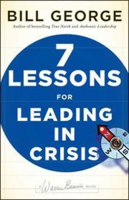 George, Bill - Seven Lessons for Leading in Crisis, e-bok