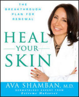 Shamban, Ava - Heal Your Skin: The Breakthrough Plan for Renewal, ebook